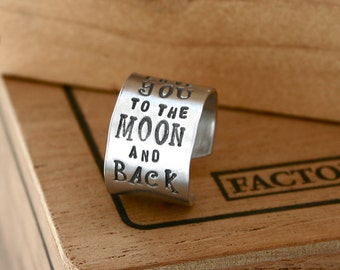 I Love you To The Moon and Back Ring - WIDE hand stamped custom ring - Gift for Wife or Daughter - Gift for Girlfriend