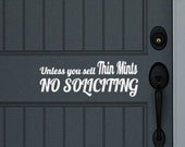 Unless You Sell Thin Mints No Soliciting Funny Vinyl Wall Decal sticker for your front door or office Quotes Vinyl Lettering