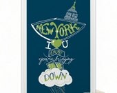 New York I Love You, But You're Bringing Me Down - Navy/Green - 11x17 Poster