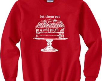 baking shirt - baking gifts - paris shirt - paris t shirt - womens tshirts - cooking gifts - chef tshirt - LET THEM Eat CAKE - sweatshirt