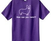 Corgi Puppy Dog How Can You Resist TShirt