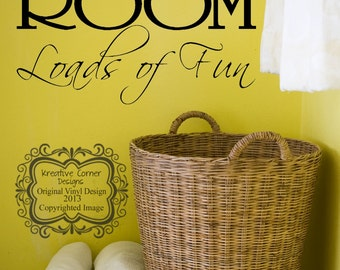 The Laundry Room Loads of Fun Vinyl Decal