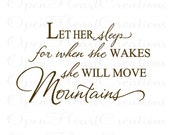Let Her Sleep for When She Wakes She Will Move Mountains Wall Decal - Baby Nursery Vinyl Wall Quote 22H x 36W BA0323