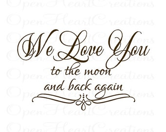We Love You to the Moon and Back Again Vinyl Wall Decal - Baby Nursery Kid Children Wall Quote with Accent 22h x 36W BA0002