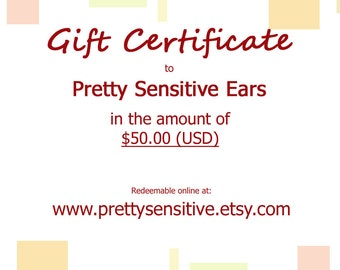 Gift Certificate - 50 US Dollars - Valid only in Pretty Sensitive Ears Etsy Shop for Hypoallergenic Earrings for Sensitive Ears