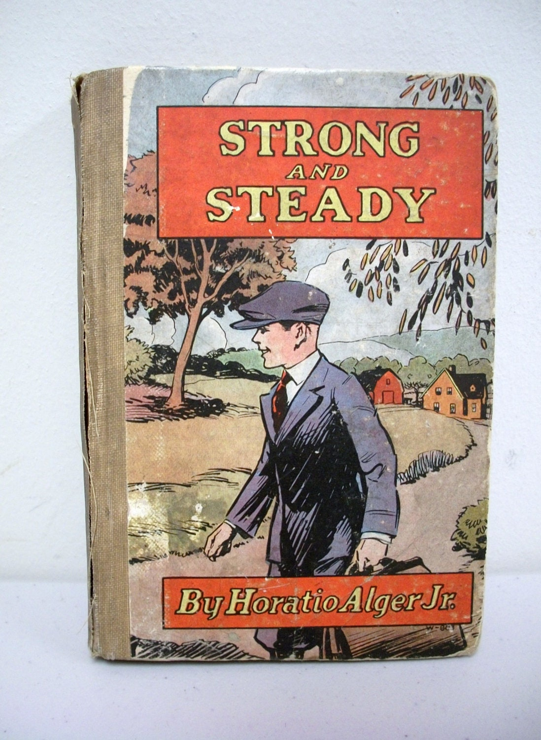 STRONG AND STEADY. Horatio Alger Jr.