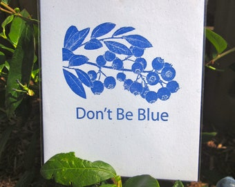 Don't Be Blue, Blueberries - Letterpress