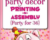 PARTY DÉCOR Printing & Assembly (Party for 36)