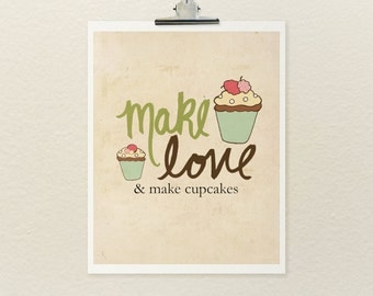 And Make Cupcakes // Kitchen Art, Typographic Print, Illustration, Baking, Food, Bakery, Whimsical, Cupcakes, Sweet, Cute, Love
