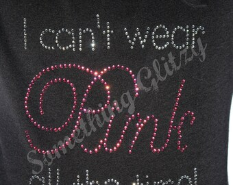 I cant wear pink all the time Rhinestone Transfer
