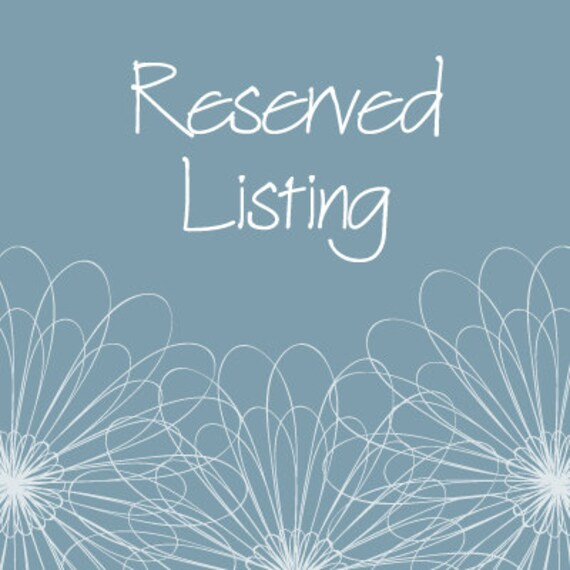 Reserved Listing for craftiechique