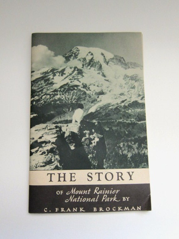 The Story of Mount Rainer National Park, C. Frank Bockman, 1946