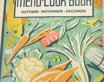 """Alice Bradley First Edition  Menu-Cook-Book  """" Oct, Nov, Dec"""" c1936"""
