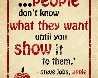 8x10 PEOPLE Don't Know WHAT They WANT quote by Steve Jobs of Apple on grunge old parchment paper - 8x10 Print