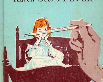 Karen Gets a Fever by Miriam Gilbert, illustrated by George Overlie