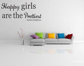 Happy Girls Are The Prettiest - Vinyl Wall Quote Mural Decal Art Audrey Hepburn Wall Wall quotes decals lettering (129)