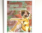 I'm Outdoorsy in that I like Getting Drunk on Patios -  Funny Sexy Art Collage- 8 x 10 Print