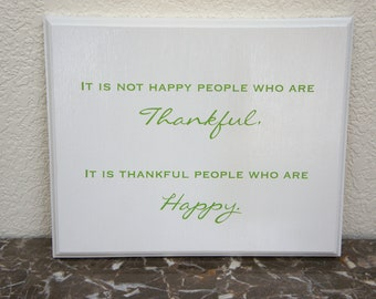 "Plaque Sign Wood - It is not happy people who are Thankful, it is thankful people who are Happy. Wood Plaque Sign 11""x9"""