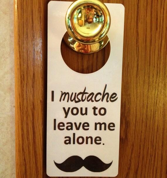 Mustache Door Sign I m...