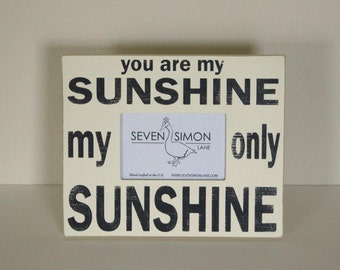 You are my sunshine frame, distressed picture frame, typography art, shabby chic