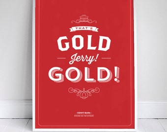 "That's Gold Jerry, Gold 11x17"" - Seinfeld Quote Print - Vintage Retro Typography"