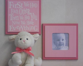 Pink Baby Girl Nursery Wall Decor - Set of 2 - Photo Frame and Sign - First we had each other, Then we had you, Now we have Everything
