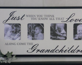 Grandparents Gift for Grandma & Grandpa Picture Sign Frame Gifts Just when you think you know all that love is along come the Grandchildren.