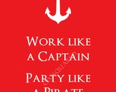 8X10 'Work like a Captain, Party like a Pirate' Print RED
