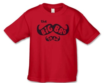 Big Brother To Be Shirt - The Big Bro To Be Mustache T-Shirt - Pregnancy Announcement Shirt - Big Brother Shirt