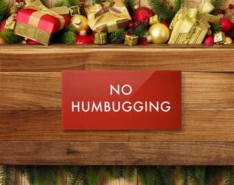 Funny Sign. Christmas Sign. Xmas Sign. Engrish Sign. No Humbugging