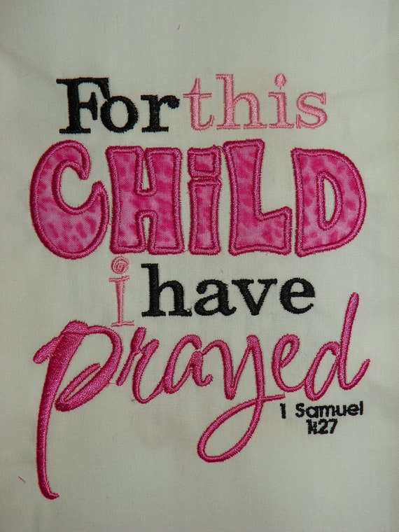 1 Samuel 1 27 For This Child I Have Prayed By Astitchforyou