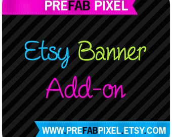 Etsy Banner Add On - Made to Match
