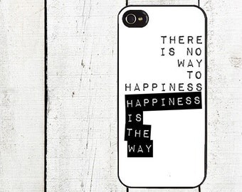iphone 6 case The Way to Happiness iPhone Case - Buddha Quoe Cell Phone Case - iPhone 5 Case - iPhone 4,4s