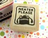 Neater Please - Monster rubber stamp for teachers