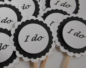 I Do Cupcake Toppers - Black and White - Engagement Party Decorations - Bridal Shower Decorations - Wedding Decorations - Set of 12