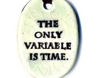 The Only Variable is Time Ceramic Necklace in Crackle