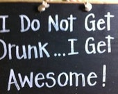 I Don't Get Drunk I get Awesome sign funny bar den man cave decor
