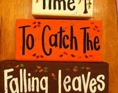 Take time to catch the falling leaves sign wood BLOCKS stacked fall holiday shelf sitters