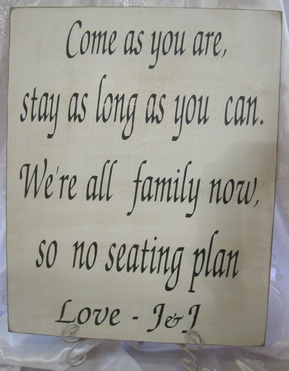 Rustic Wedding Sign Xlarge 16 x 20 Directional Come as you are Stay as Long as you can No seating Plan Reception