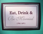 5x7 Flat Eat, Drink & Be Married Wedding Sign in Purple, Metallic Silver and White - READY TO SHIP