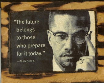 Malcolm X - Wooden Plaque
