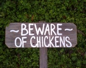 Beware of Chickens, Funny Chicken Sign, Farmers Sign Yard Sign, Hand Painted Wood Sign, Recycled Wood, Outdoor Country Sign.