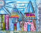 Houses, WhimisicalPrint mixed media, Understanding