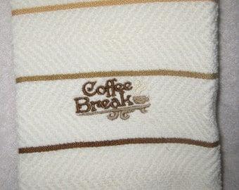 Kitchen Towel with Coffee Break Saying