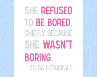 She Refused to Be Bored Quote Printable Zelda Fitzgerald Digital Print in Pink Gray 5 x 7