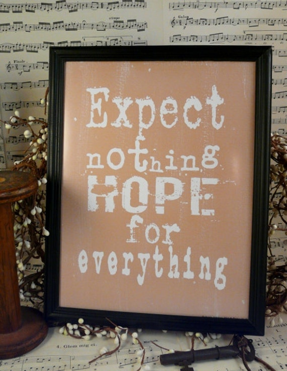 Expect nothing hope for everything sign digital PDF - cream uprint art words vintage style primitive paper old 8 x 10 frame saying