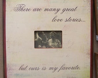 Picture frame quote there are many great love stores but ours is my favorite by laurie sherrell