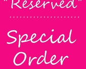 Special Order Reserved for Sharon