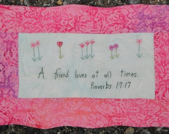 Pink  Hand Quilted A Friend Loves At All TimesScripture Verse Wall Art