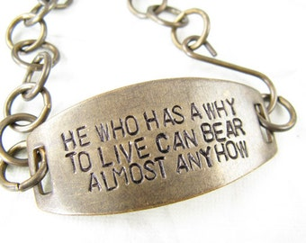 He who has a why to live can bear almost any how, Friedrich Nietzsche Quote Bracelet, Hand stamped jewelry
